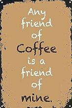 WAHAH Friend Coffee Blechschild Metall Neuheit