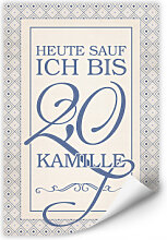 Wallprints - Wallprint Heute sauf ich bis 2,0