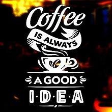Wandaufkleber Kaffee ist immer eine gute Idee für