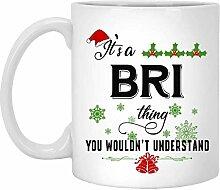 Weihnachtsbecher für Bri-Es ist eine Bri-Sache,