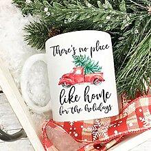 Weihnachtstasse Theres No Place Like Home für die