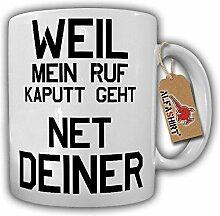 Weil mein Ruf kaputt geht NET DEINER Humor Fun Trennung Video Clip Tasse Becher #19826