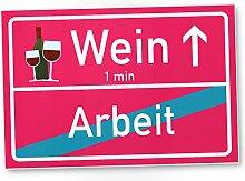 Wein - Arbeit Kunststoff Schild, Lustiges /