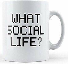 Welches Sozialleben? - Bedruckte Tasse