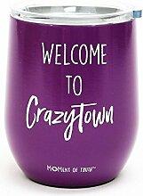 Welcome to crazytown ohne Stiel Wein Glas mit