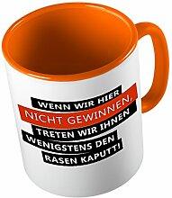 Wenn Wir Nicht Gewinnen Treten Wir Den Rasen Kaputt ★ lustige Tasse - Kaffeetasse - Kaffee-Pott ★ hochwertig bedruckt mit lustigem Spruch ★ Die perfekte Geschenk-Idee