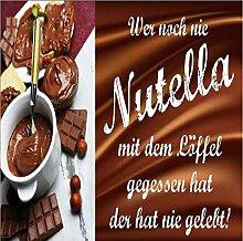 """Wer noch nie Nutella mit dem Löffel gegessen hat... - Küchendeko """" / Metallschild / Blechschild / Dekoschild / Wandschild / wetterfest / Innenbereich / Außenbereich /Motivation/ Vintage"""
