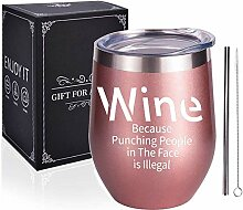 Wine Because Punching People in the Face is