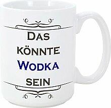 Wodka Tasse/Becher/Mug - Das könnte Wodka Sein -