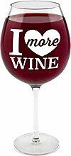 XXL Weinglas I Love more Wine mit 750 ml