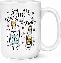 You Are The Gin To My Tonic 15oz Große Becher