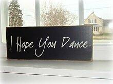 yyyhkkk Wandtafel mit Aufschrift I Hope You Dance,