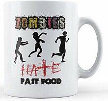 Zombies hassen Fastfood-bedruckte Tasse
