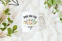 ZonaloDutt Shuh Duh Fuh Cup Kaffeetasse Shut The